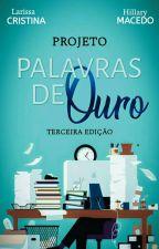 PROJETO PALAVRAS DE OURO 2° EDIÇÃO | FECHADO by ProjetoPDO_oficial