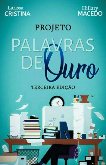PROJETO PALAVRAS DE OURO | FECHADO