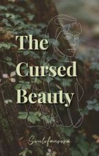 The Cursed Beauty by Therealsisa