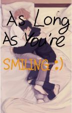 As Long As You're Smiling by kimjimi0109