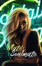 Mate's Soulmate  by VengefulBadGirl
