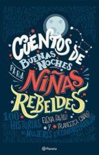 Cuentos De Buenas Noches Para Niñas Rebeldes~ by ImMarieFD