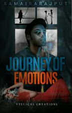 Journey Of Emotions (under Editing) by SamairaRajput