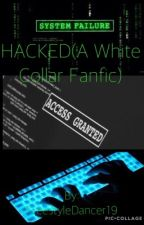 HACKED: a White Collar fanfic by Freestyledancer19