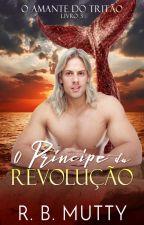 O Príncipe da Revolução by RBPlushie