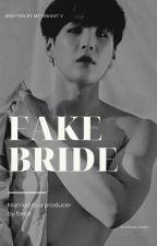 FAKE BRIDE               ⎾ MYG ⏌✔️ by MyKnight_V