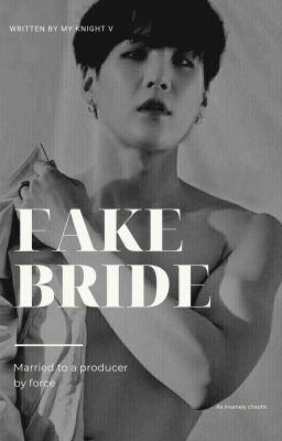 FAKE BRIDE               ⎾ MYG ⏌✔️