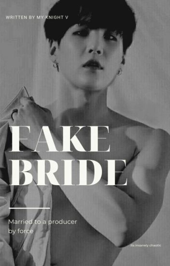 FAKE BRIDE    MYG✔️ - My KnightV - Wattpad