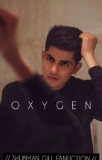 Oxygen. | Shubman Gill Fanfiction | by naina102030