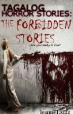 Tagalog Horror Stories(The Forbidden Stories) by le_anne13zzz