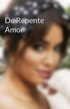 De Repente Amor by JuliaFernandespos