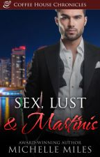 Sex, Lust & Martinis by MichelleMiles143