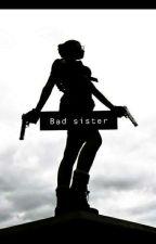 Bad sister by lolka31202