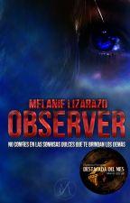 Observer by MelanieLizarazo