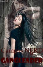 CAMPUS NERD IS A GANGLEADER // ON GOING// by LhynIsMyNym