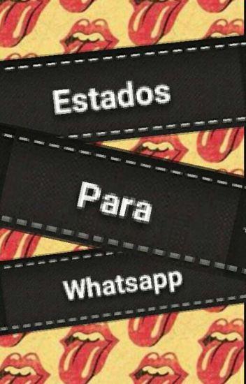 Indirectas Para Estados De Whatsapp Nahiaravillar Wattpad