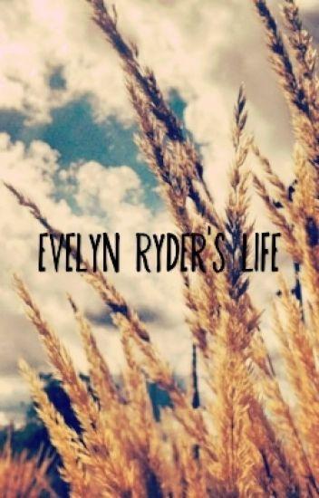 Evelyn Ryder's Life !