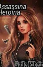 A Assassina Heroína by RaileSilva2