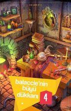 Balaccie'nin Büyü Dükkanı 4 by Balaccie