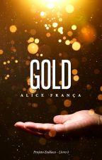 Gold (O Projeto Zodíaco) by HaliceQ