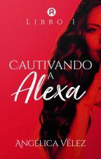 Cautivando a Alexa by angeliklvelez