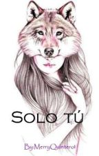 solo tu by MerryQuintero1