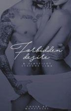 Forbidden Desire • {z.m} by zjmspilot