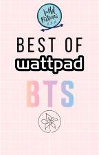 BTS ʸªºᶤ ❅ Best of Wattpad by -WildFictions-