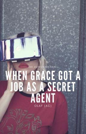 When Grace Got a Job as a Secret Agent by TheTravler_04