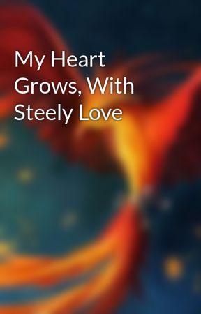 My Heart Grows, With Steely Love by bluestar2533