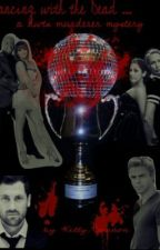 Dancing with the Dead: Dwts Murder Mystery by KellyBannon