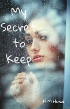 My Secret to Keep by heater0387