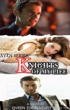 RAVEN Series: Knights of My Life (18+ MATURE) by Serendipity214