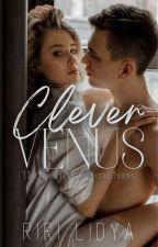 CLEVER VENUS [#3 Venus Series] by Cupcakes_VVIP