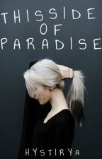 This Side of Paradise by Hystirya