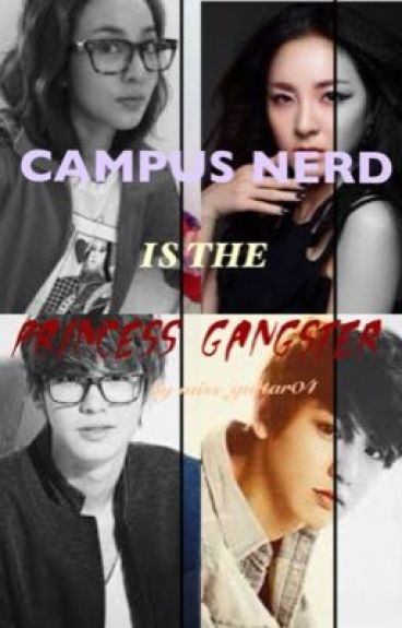 Campus Nerd is The Princess Gangster(On Going)