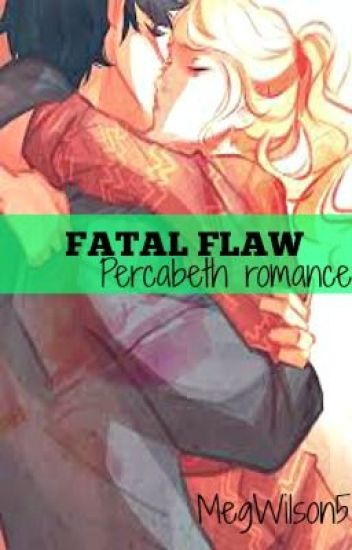 Fatal Flaw. A Percabeth Romance (Major editing)