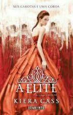 A Elite ( Completo ) by DeborahUzumaki