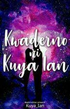 Kwaderno Ni Kuya_Ian  by Kuya_Ian