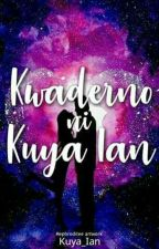 Kwaderno Ni Kuya_Ian ( Spoken Word Poetry, Dagli, atbp., ) by Kuya_Ian