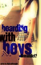 Boarding with Boys (completed) by limeaddict7
