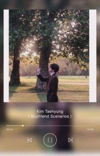 Kim Taehyung Boyfriend scenarios - CoraNightwalker101 - Wattpad