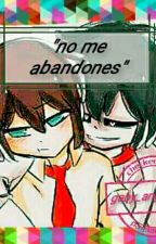 no me abandones ( fredXfreddy) {COMPLETA} by The_Dreamcatcher_GA
