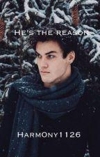 He's the reason. E. G . D. by Harm0ny1126