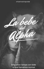 La bebé del Alpha (#Wattys2018) by cfantasyquinn
