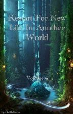 Restart For New Life In Another World : Vol 4 by GalihGates