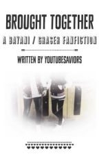 Brought Together - xBayani / Graser10 / HBomb94 Fanfiction by youtubesaviors