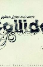 When Love and Hate Collide by DaintyChin