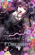 The Flower of Evil's Foresight by Fliiro