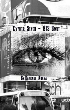 Cypher Seven - BTS Smut by Dazkari_Anaya